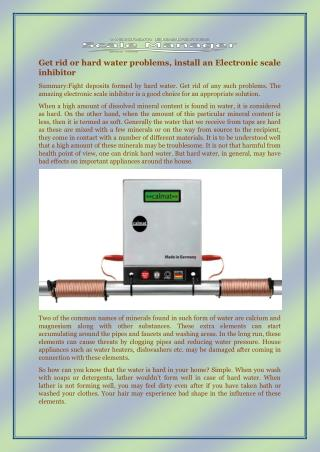 Get rid or hard water problems, install an Electronic scale inhibitor