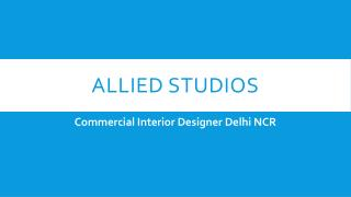 Grasping the basics of Commercial interior Design in Delhi NCR