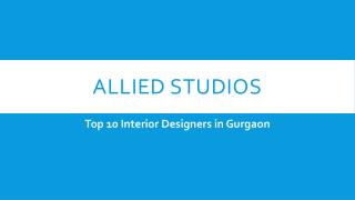 What are the Primary Services of Top 10 Interior Designers in Gurgaon?
