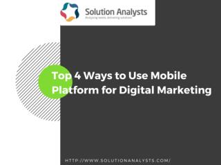Top 4 Ways to Use Mobile Platfrom for Digital Marketing