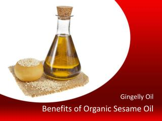 Benefits of Organic Sesame Oil