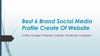 I will create 6 social media profile