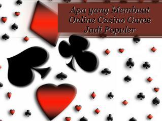 Apa yang Membuat Online Casino Game Jadi Populer