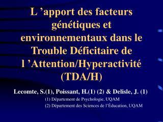 L  apport des facteurs g n tiques et environnementaux dans le  Trouble D ficitaire de l  Attention