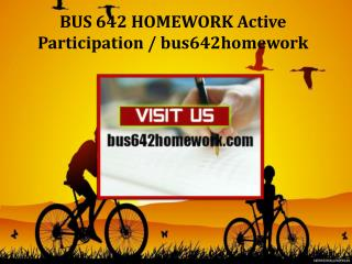 BUS 642 HOMEWORK Active Participation/bus642homework