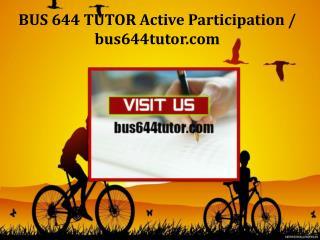 BUS 644 TUTOR Active Participation/bus644tutor.com