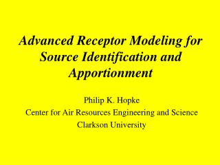 Advanced Receptor Modeling for Source Identification and Apportionment