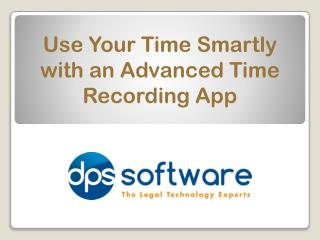 Use Your Time Smartly with an Advanced Time Recording App