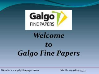 Find Effective Solution of Paper with Galgo Fine Papers