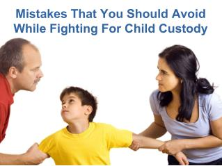 Are you fighting for your child custody case? Tips to remember!