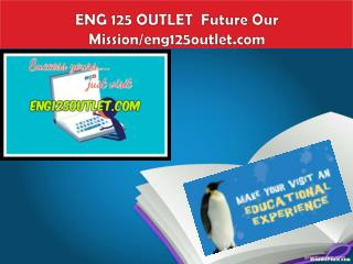 ENG 125 OUTLET  Future Our Mission/eng125outlet.com