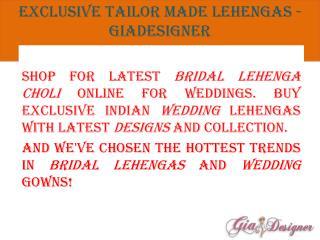 Exclusive tailor made lehengas - GiaDesigner