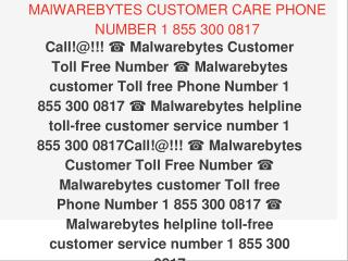 ☎ Malwarebytes helpline toll-free customer service number 1 855 300 0817