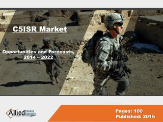 Global C5ISR Market Share, Indyustry Analysis 2022