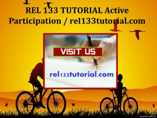 REL 133 TUTORIAL Active Participation / rel133tutorial.com