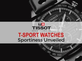 Top 5 Tissot T Sport Watches – Sportiness Unveiled