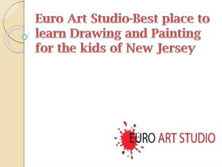 Euro Art Studio-Best place to learn Drawing and Painting for the kids of New Jersey