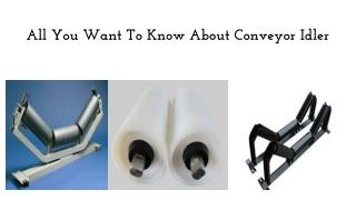 All You Want To Know About Conveyor Idler
