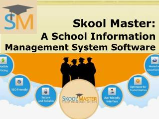 Skool Master: A School Information Management System Software