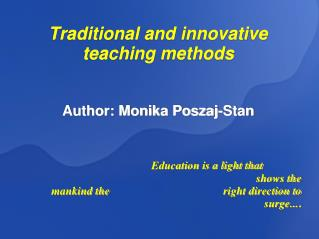 Traditional and innovative teaching methods   Author: Monika Poszaj-Stan