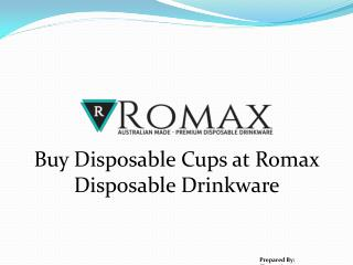 Buy Disposable Cups at Romax Disposable Drinkware