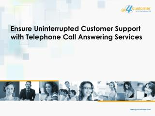 Ensure Uninterrupted Customer Support with Telephone Call Answering Services