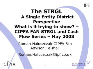 The STRGL   A Single Entity District Perspective What is it trying to show   CIPFA FAN STRGL and Cash Flow Series   May