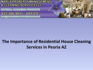 The Importance of Residential House Cleaning Services in Peoria AZ