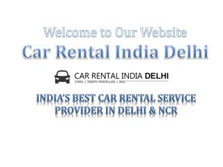 Welcome to Our Website Car Rental India Delhi - Car Hire in Delhi