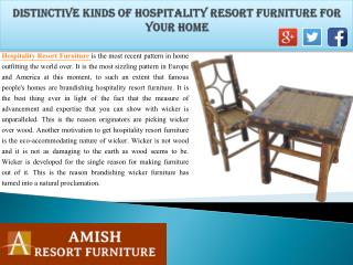 Distinctive Kinds of Hospitality Resort Furniture For Your Home