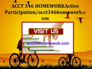 ACCT 346 HOMEWORK Active Participation/acct346homework.com
