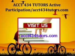 ACCT 434 TUTORS Active Participation/acct434tutors.com