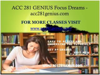 ACC 281 GENIUS Focus Dreams- acc281genius.com