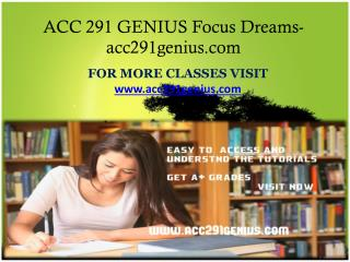 ACC 291 GENIUS Focus Dreams - acc291genius.com
