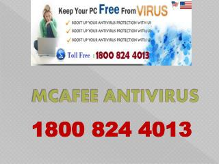 Contact to 1800 824 4013  Mcafee Phone Number