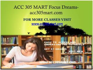 ACC 305 MART Focus Dreams - acc305mart.com
