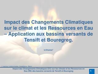 Impact des Changements Climatiques sur le climat et les Ressources en Eau   Application aux bassins versants de Tensift