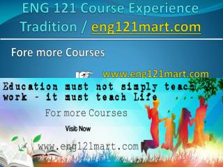 ENG 121 Course Experience Tradition / eng121mart.com