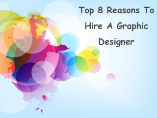 8 Reasons to Hire a Graphic Designer
