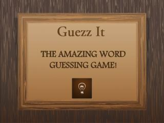 GUEZZIT – THE AMAZING WORD GUESSING GAME!