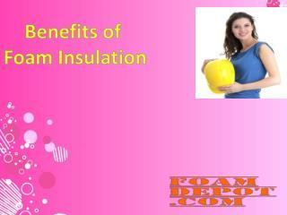 Benefits of Foam Insulation