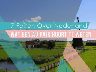 7 Feiten over Nederland die jij kan ervaren als jij au pair wordt!