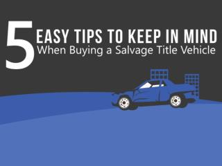 5 Easy Tips to Keep in Mind When Buying a Salvage Title Vehicle