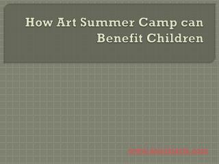 How Art Summer Camp can Benefit Children