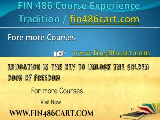 FIN 486 Course Experience Tradition / fin486cart.com