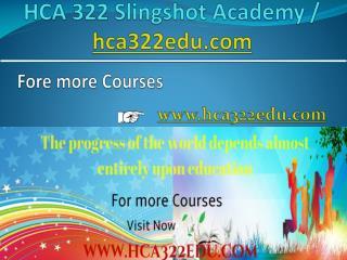HCA 322 Slingshot Academy / hca322edu.com