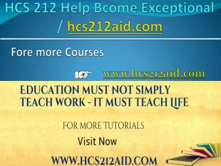 HCS 212 Help Bcome Exceptional/ hcs212aid.com