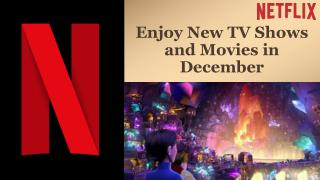 Call 1855-856-2653 Netflix Com Login to enjoy New TV Shows and Movies in December