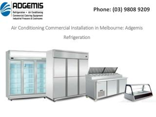 Air Conditioning Commercial Installation in Melbourne: Adgemis Refrigeration