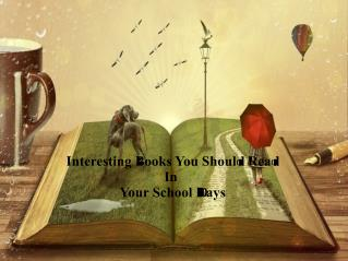 Interesting Books Should Read in School Days
